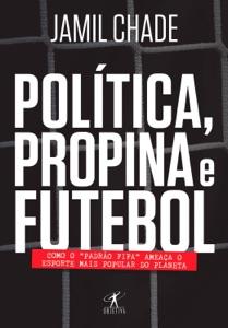 Política, propina e futebol Book Cover