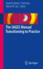The SAGES Manual Transitioning to Practice