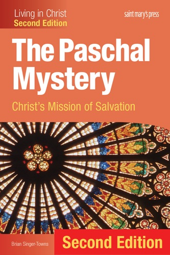The Paschal Mystery - Brian Singer-Towns - Brian Singer-Towns