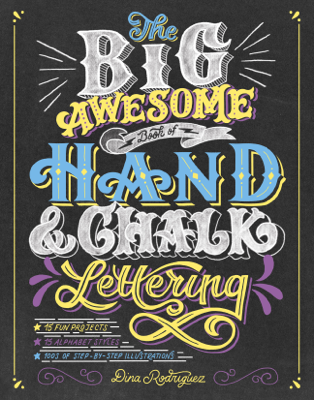 The Big Awesome Book of Hand & Chalk Lettering - Dina Rodriguez book