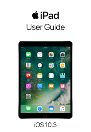 iPad User Guide for iOS 10.3 book