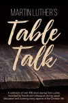 Martin Luthers Table Talk