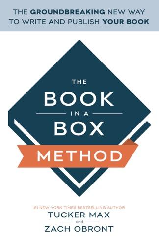 Tucker Max & Zach Obront - The Book in a Box Method