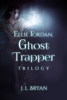 JL Bryan - Ellie Jordan, Ghost Trapper Books 1: 3  artwork