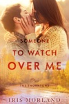 Someone To Watch Over Me Love Everlasting The Thorntons Book 5