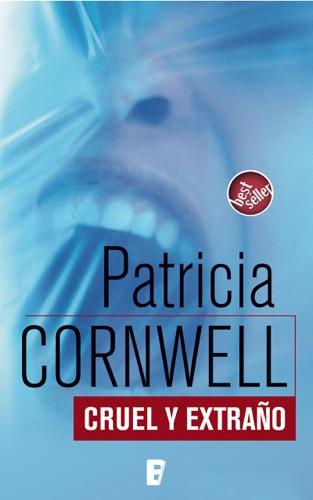 Patricia Cornwell - Cruel y extraño (Doctora Kay Scarpetta 4)