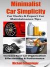 Minimalist Car Simplicity Car Hacks  Expert Car Maintainance Tips