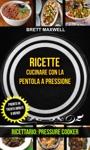Ricette Cucinare Con La Pentola A Pressione Pronto In Trenta Minuti O Meno Ricettario Pressure Cooker