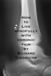 How To Live Mindfully With Chronic Pain