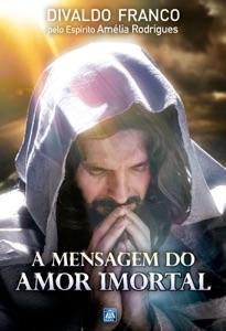 A Mensagem do Amor Imortal Book Cover