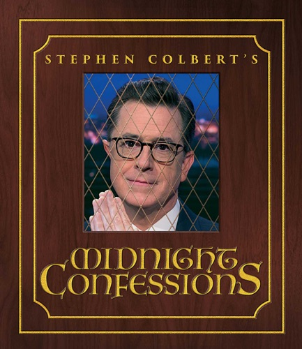 Stephen Colbert & The Staff of the Late Show with Stephen Colbert - Stephen Colbert's Midnight Confessions
