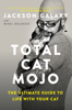 Total Cat Mojo - Jackson Galaxy