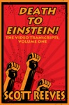 Death To Einstein The Video Transcripts Volume One