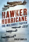 Hawker Hurricane The Multirole Fighter