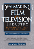 Dealmaking in Film & Television Industry, 4rd Edition