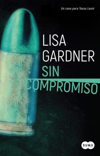 Lisa Gardner - Sin compromiso (Tessa Leoni 2)