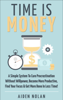 Aiden Nolan - Time Is Money: A Simple System To Cure Procrastination Without Willpower, Become More Productive, Find Your Focus & Get More Done In Less Time! artwork