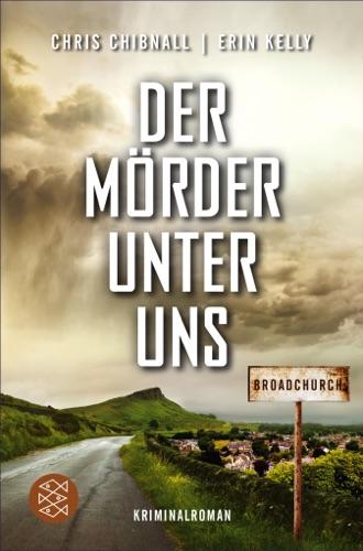 Chris Chibnall & Erin Kelly - Broadchurch - Der Mörder unter uns