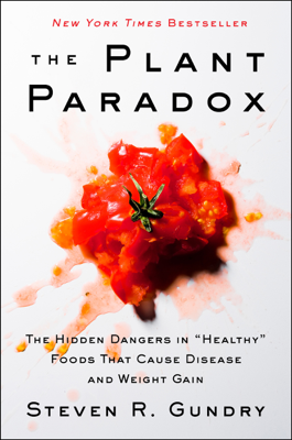 The Plant Paradox - Dr. Steven R. Gundry, M.D. book