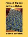 Framed Tipped Lattice Afghan