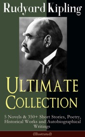 Rudyard Kipling Ultimate Collection (Illustrated)