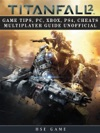 Titanfall 2 Game Tips Pc Xbox Ps4 Cheats Multiplayer Guide Unofficial