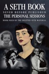 The Personal Sessions Book Four Of The Deleted Seth Material