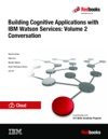 Building Cognitive Applications With IBM Watson Services Volume 2 Conversation