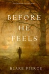 Before He Feels A Mackenzie White MysteryBook 6