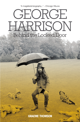 George Harrison: Behind the Locked Door - Graeme Thomson book