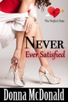 Never Ever Satisified