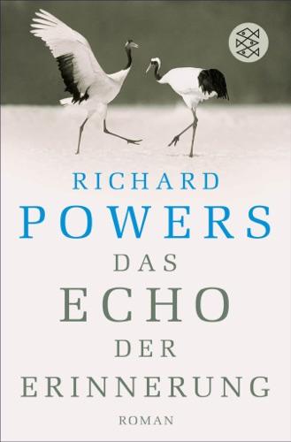 Richard Powers - Das Echo der Erinnerung