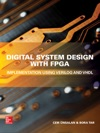 Digital System Design With FPGA Implementation Using Verilog And VHDL