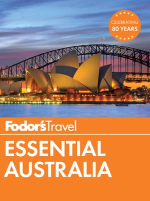 Fodor's Essential Australia - Fodor's Travel Guides book