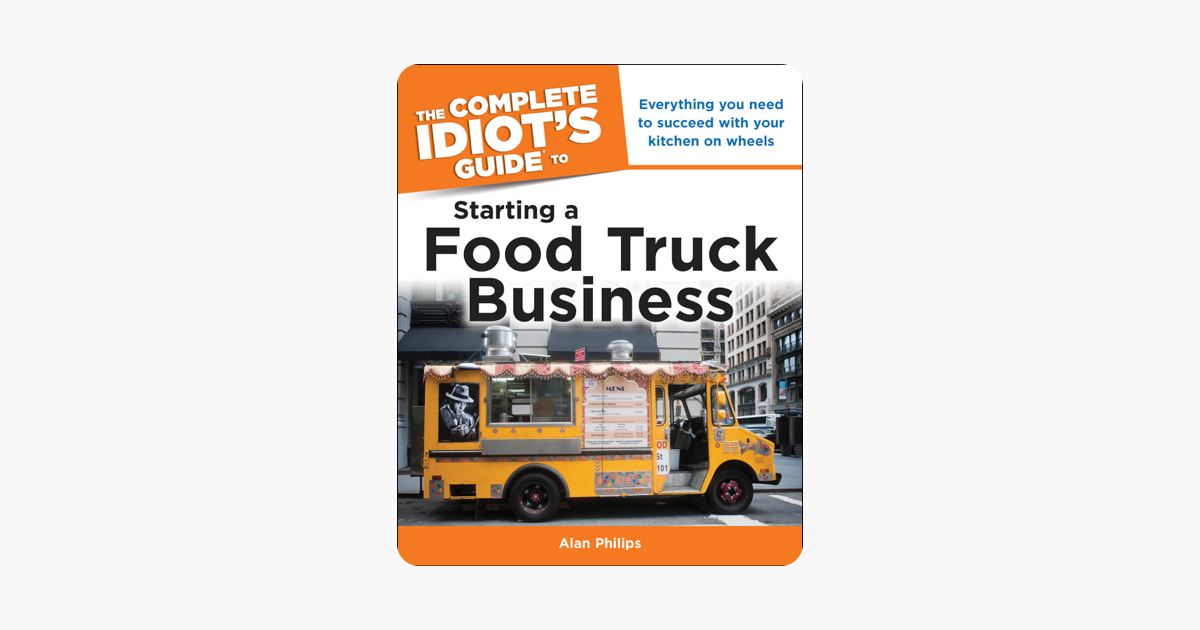 Idiot S Guide Starting A Food Truck Business On Apple Books border=