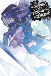 Is It Wrong To Try To Pick Up Girls In A Dungeon Vol 9 Light Novel