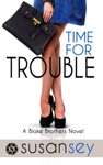 Time For Trouble