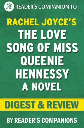 Reader's Companions - The Love Song of Miss Queenie Hennessy: A Novel by Rachel Joyce  Digest & Review
