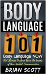Body Language 101 Body Language Now The Ultimate Guide To Learn The Secrets Of Non-Verbal Communication