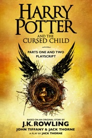 Harry Potter and the Cursed Child - Parts One and Two: The Official Playscript of the Original West End Production PDF Download