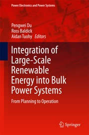 Integration Of Large Scale Renewable Energy Into Bulk Power Systems