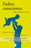 Padres conscientes - Shefali Tsabary