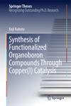 Synthesis Of Functionalized Organoboron Compounds Through CopperI Catalysis