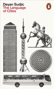 The Language of Cities by Deyan Sudjic