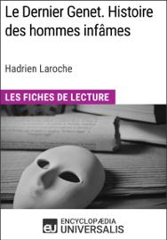 Le Dernier Genet. Histoire des hommes infâmes d'Hadrien Laroche