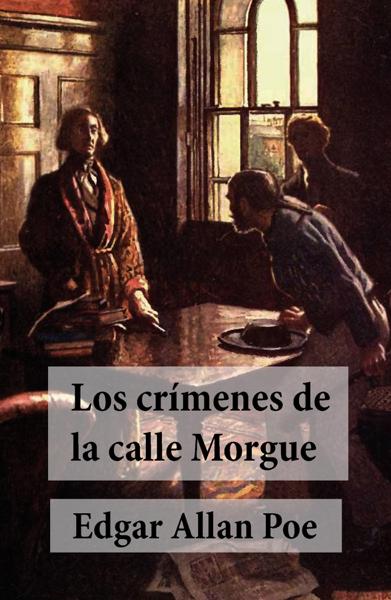 Los Crímenes de la Calle Morgue por Edgar Allan Poe