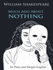 Much Ado About Nothing - In Plain And Simple English (A Modern Translation And The Original Version)