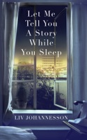 Let Me Tell You A Story While You Sleep