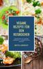 Mattis Lundqvist - Vegane Rezepte für den Reiskocher - Insgesamt 50 leckere Gerichte / 20 Rezepte mit Quinoa artwork