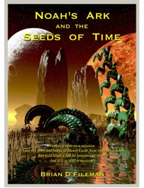 NOAHS ARK AND THE SEEDS OF TIME
